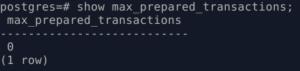 max_prepared_transactions. show